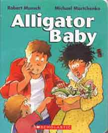 Alligator Baby/ illustrated by Michael Martchenko