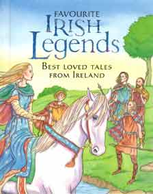 Favourite Irish legends: best loved tales from Ireland