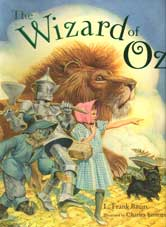 The Wizard of Oz / condensed from The Wonderful Wizard of Oz; Introduktion by Michael Patrick Hearn; Ill. Charles Santore